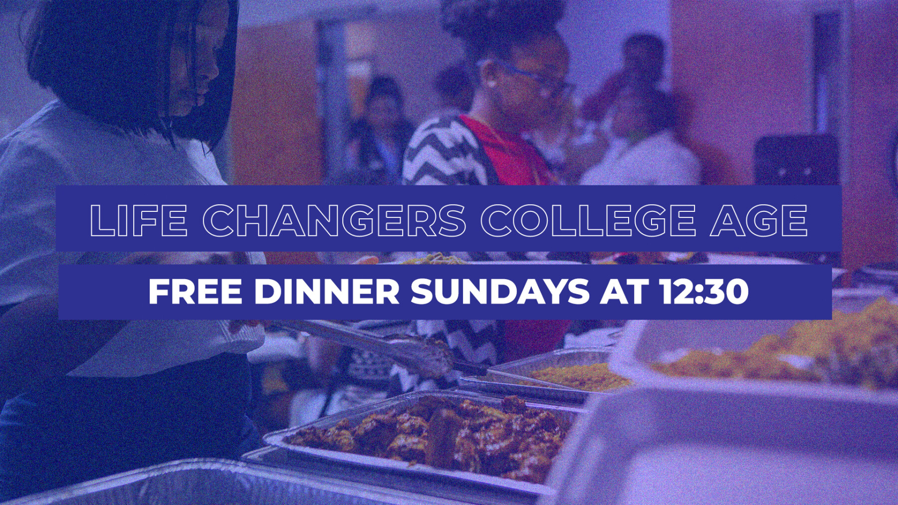 Life Changers: College Dinner