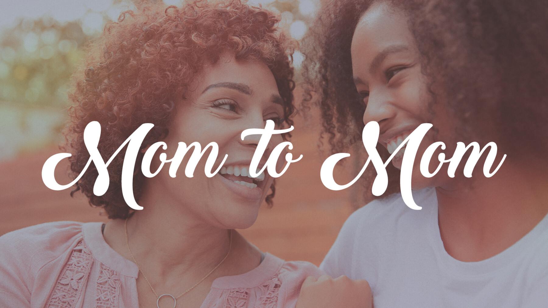 MOM 2 MOM