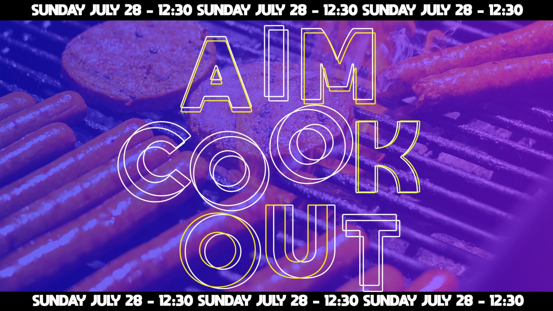 AIM: SUMMER COOKOUT