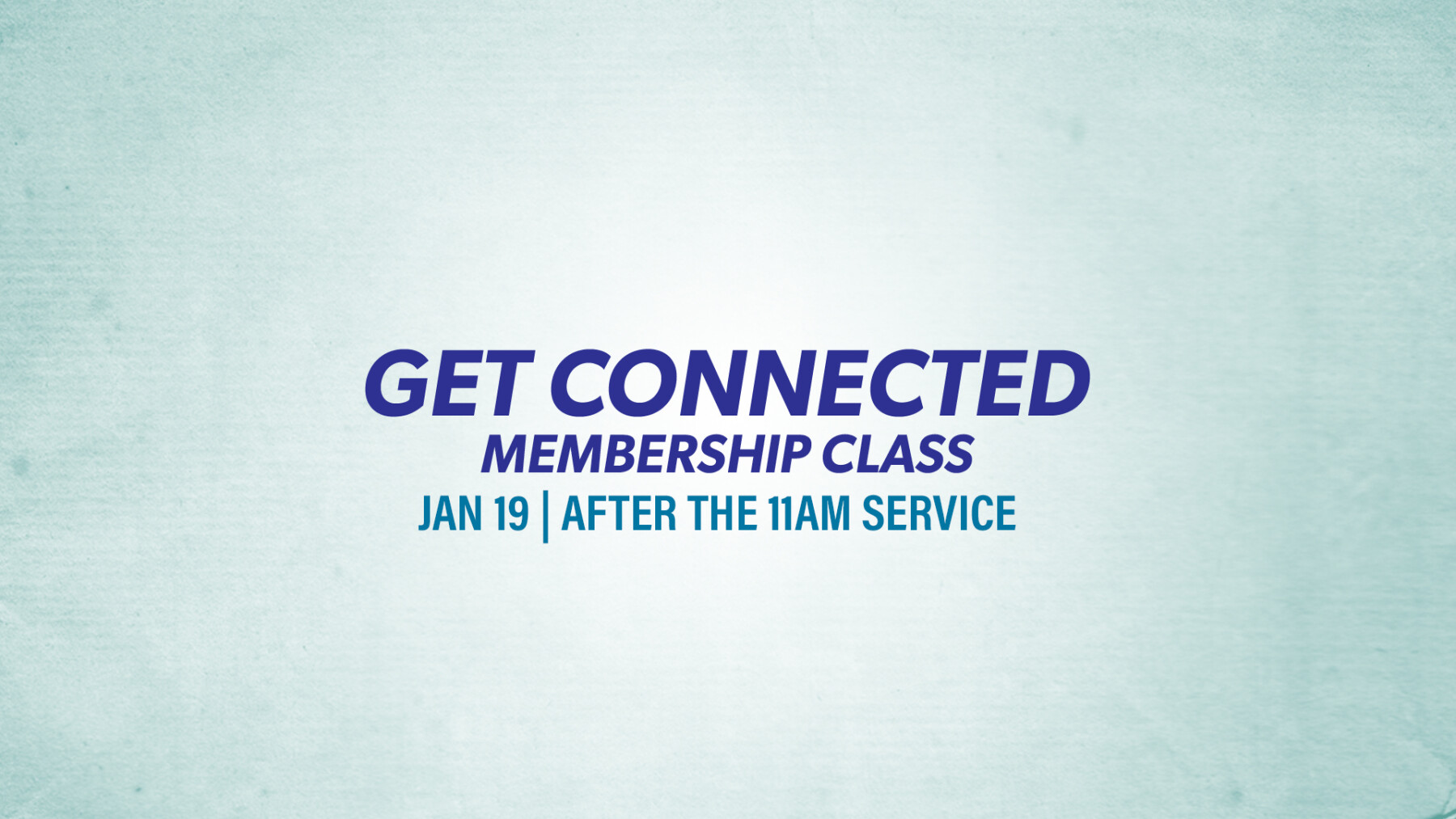 Get Connected Membership Sunday